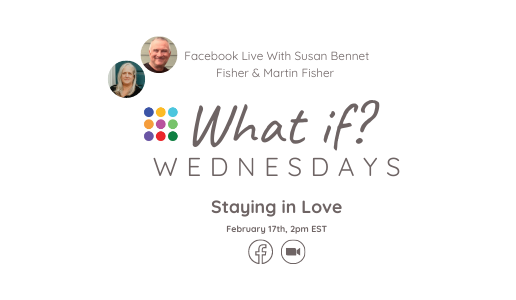 What If ...? Wednesday - Staying in Love with Susan and Martin Fisher