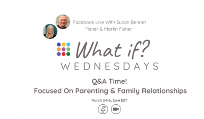 What If ...? Wednesday - Q&A Time! Focused on Parenting & Family Relationships with Susan and Martin